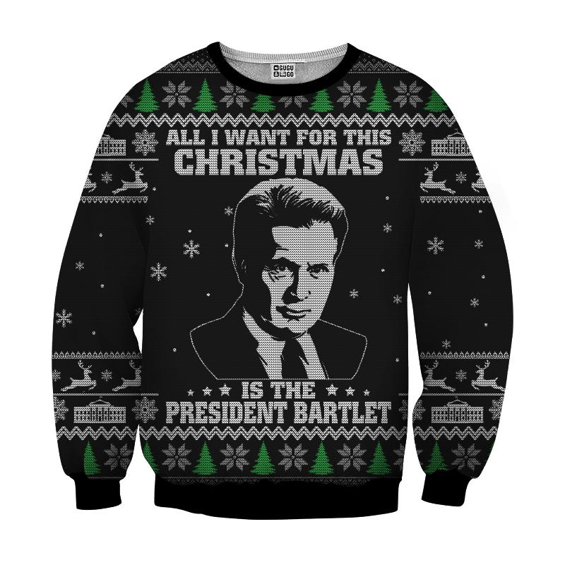 All I want for christmas is the president bartlet 3d ugly christmas sweater - black