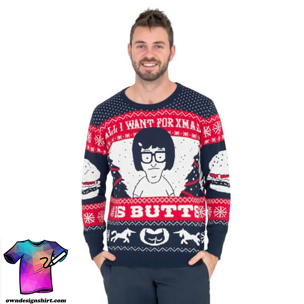 All I want for xmas is butts tina from bob's burgers ugly christmas sweater