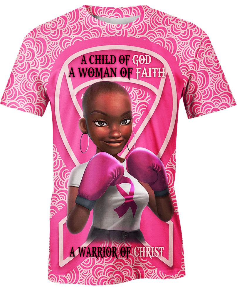 Black girl warrior a child of god a woman of faith a warrior of christ breast cancer awareness 3d t-shirt