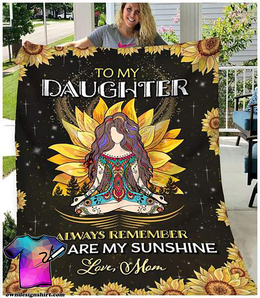 Hippie girl to my daughter always remember you are my sunshine blanket