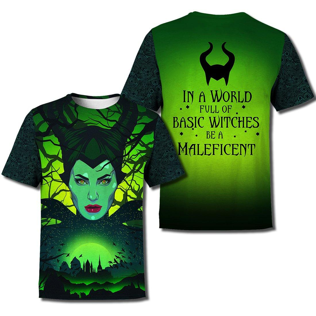 In a world full of basic witches be a maleficent 3d t-shirt