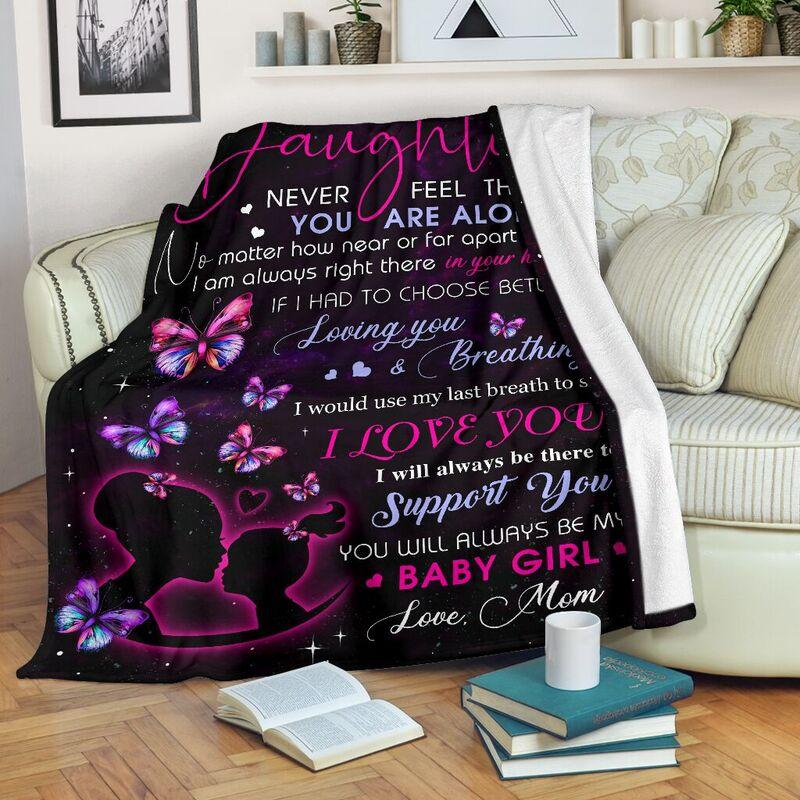 To my daughter never feel that you are alone blanket - xlarge