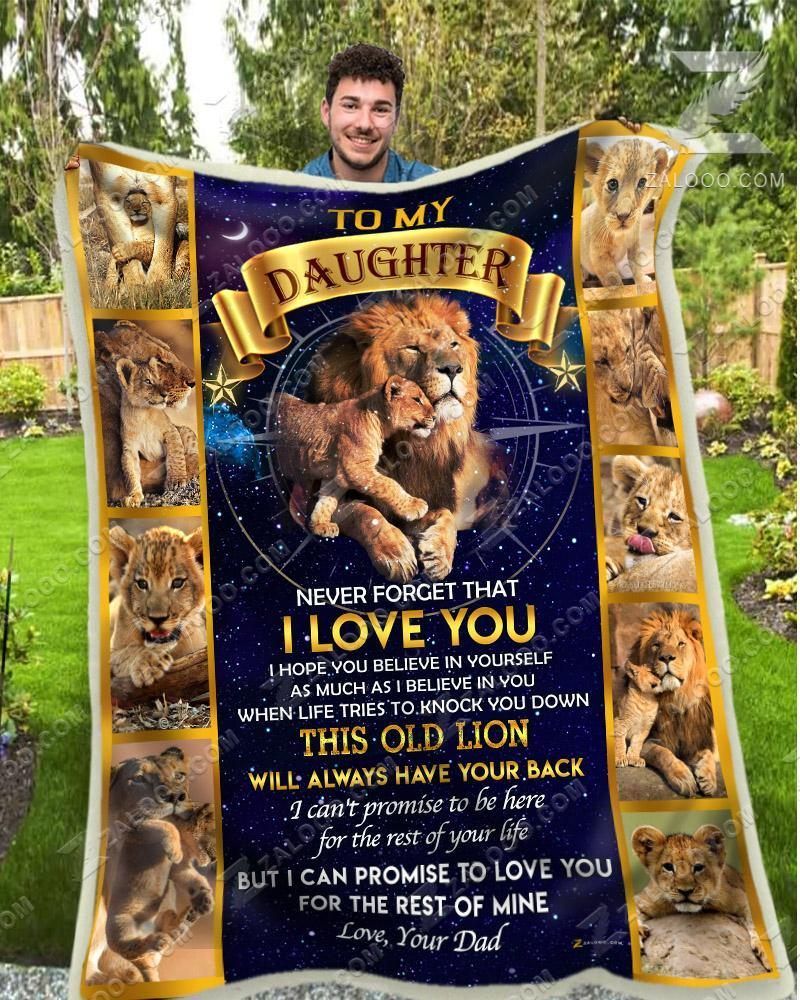 To my daughter never forget that I love you this old lion will always have your back the lion king blanket - maria
