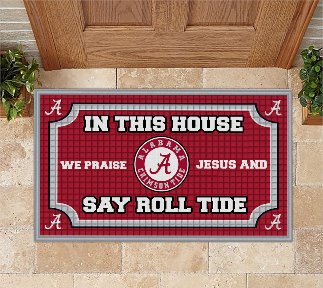 Alabama crimson tide in this house we praise Jesus and say roll tide roll doormat 1