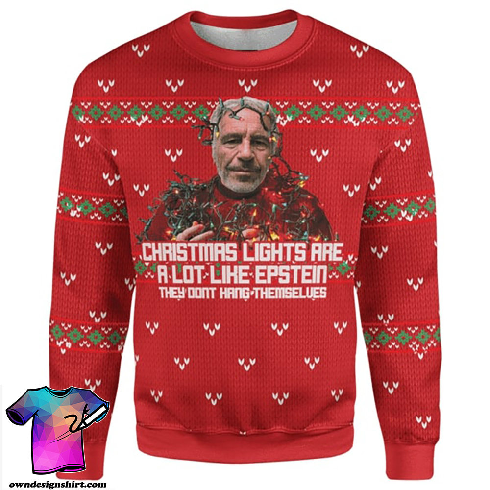 Jeffrey epstein christmas lights are a lot like epstein they don't hang themselves ugly christmas sweater