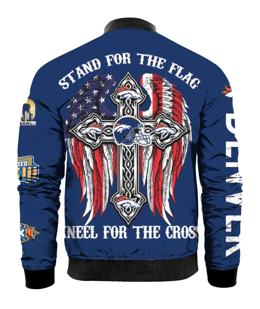 Stand for the flag kneel for the cross denver broncos all over print bomber - back