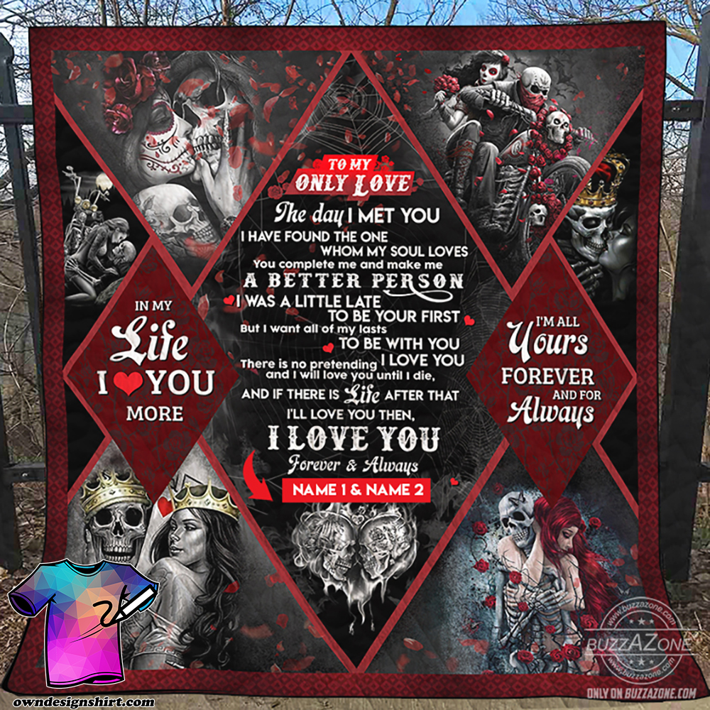To my only love the day i met you skull personalized quilt