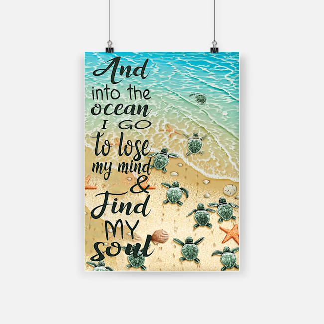 And into the ocean i go to lose my mind and find my soul turtle poster 1