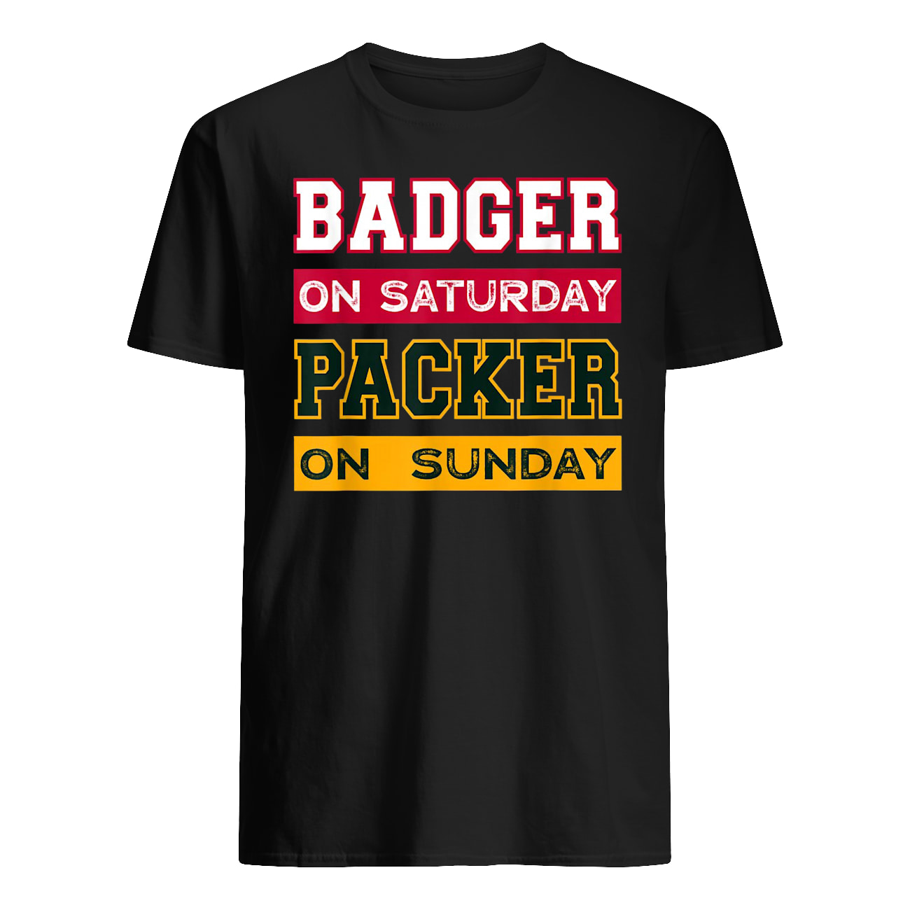 Badger on saturday packer on sunday green bay packers mens shirt