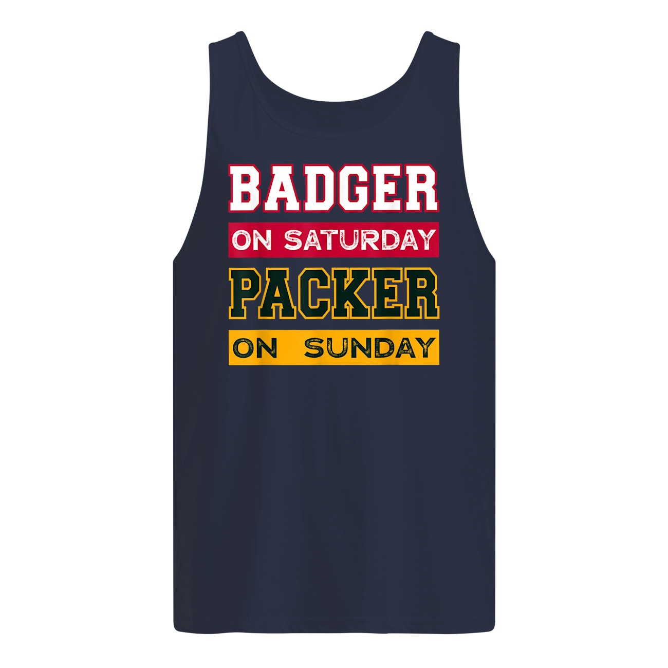 Badger on saturday packer on sunday green bay packers tank top