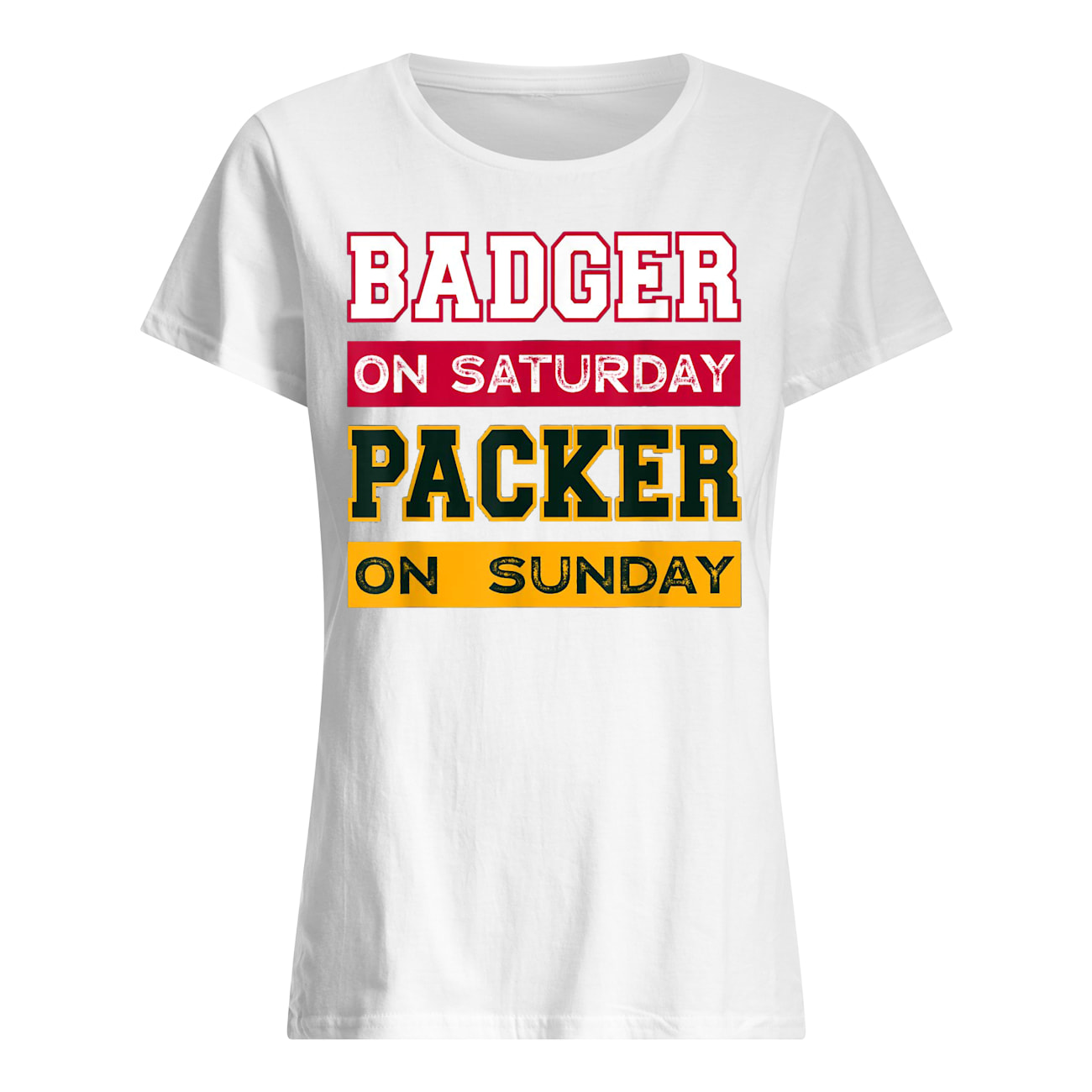 Badger on saturday packer on sunday green bay packers womens shirt
