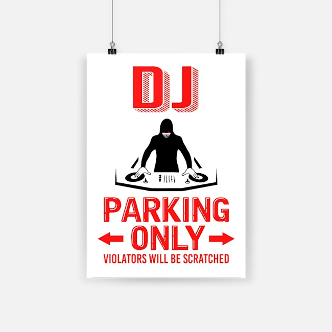 Deejay dj parking only violators will be scratched poster 3