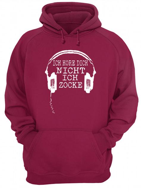 Ich höre dich nicht ich zocke hoodie