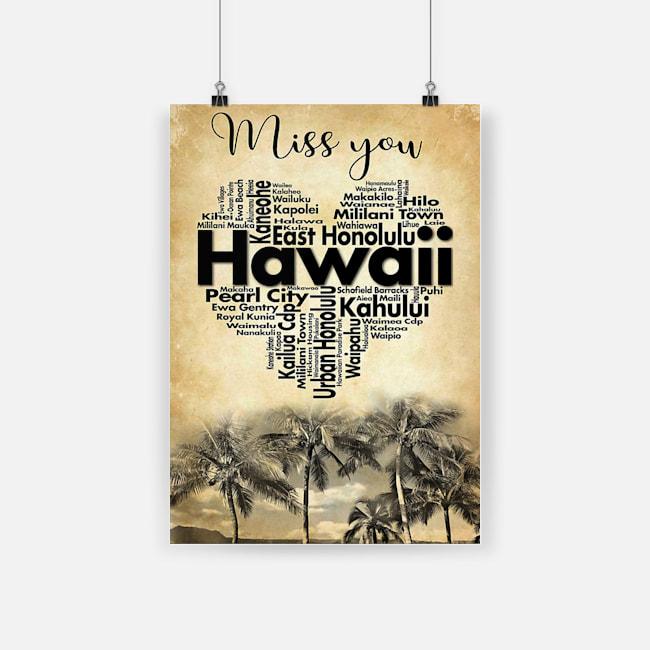 Miss you east honolulu pearl city hawaii kahului poster 2