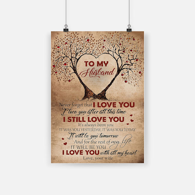 To my husband never forget that i love you with all my heart couple tree poster 3