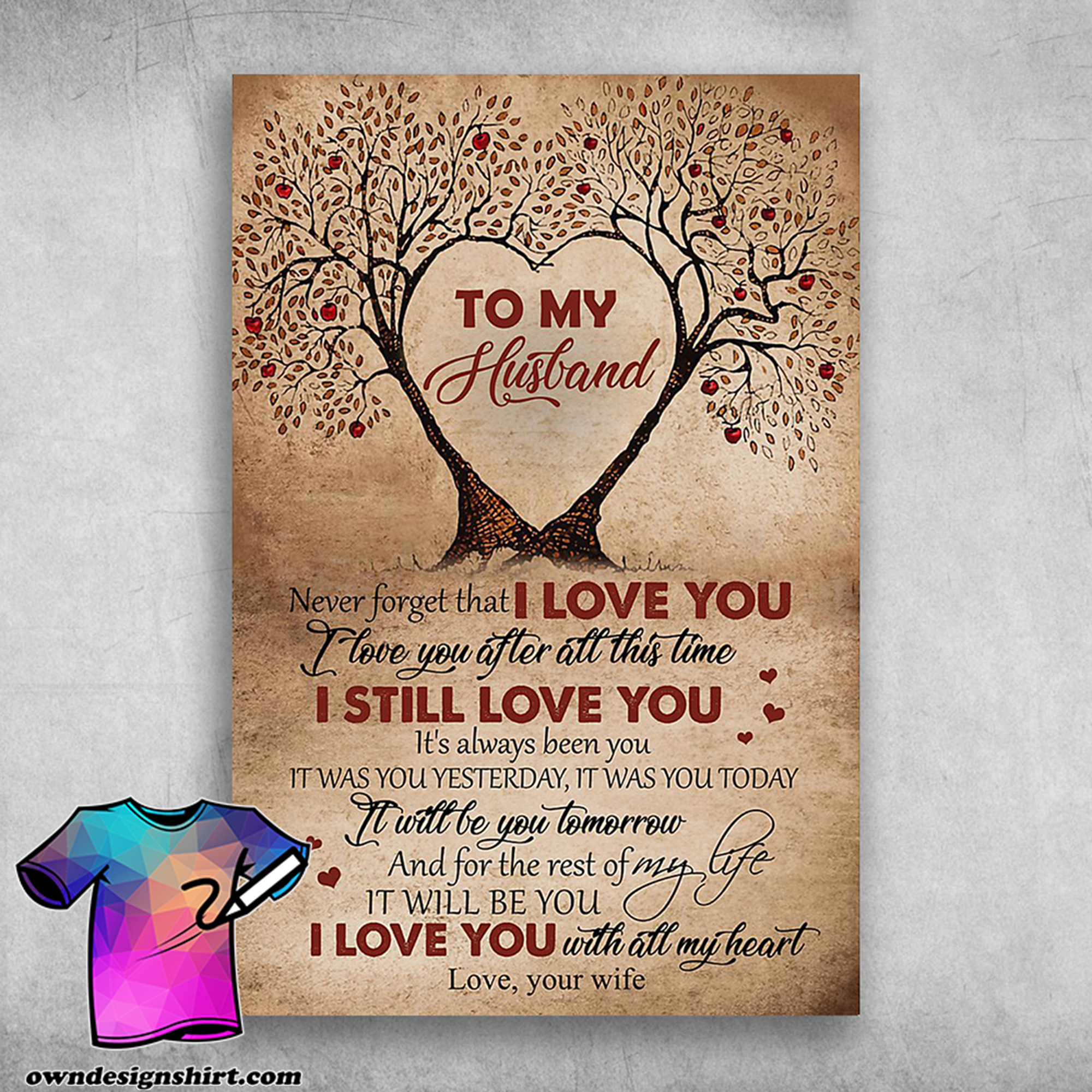 To my husband never forget that i love you with all my heart couple tree poster