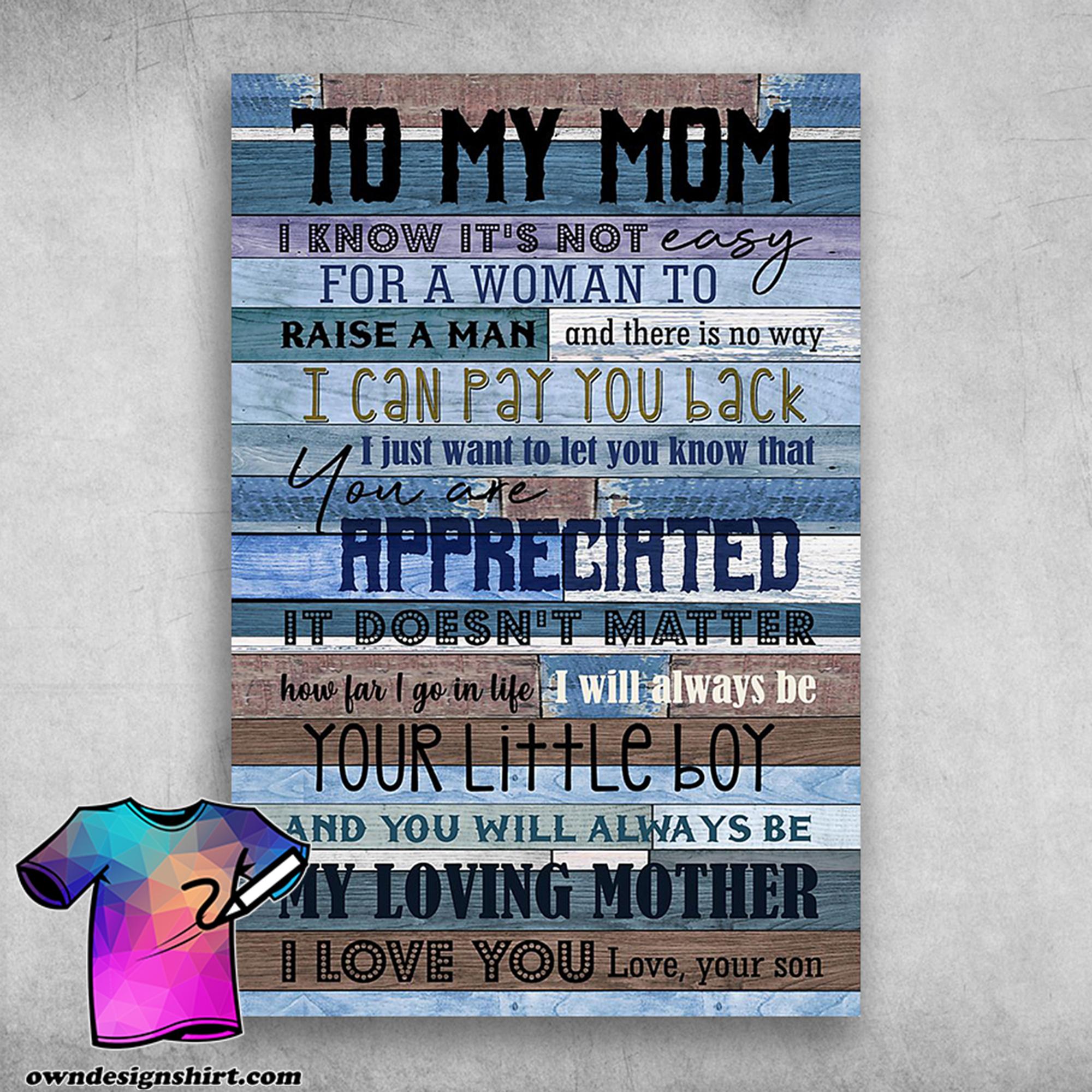 To my mom i know it's not easy for a woman to raise a man poster