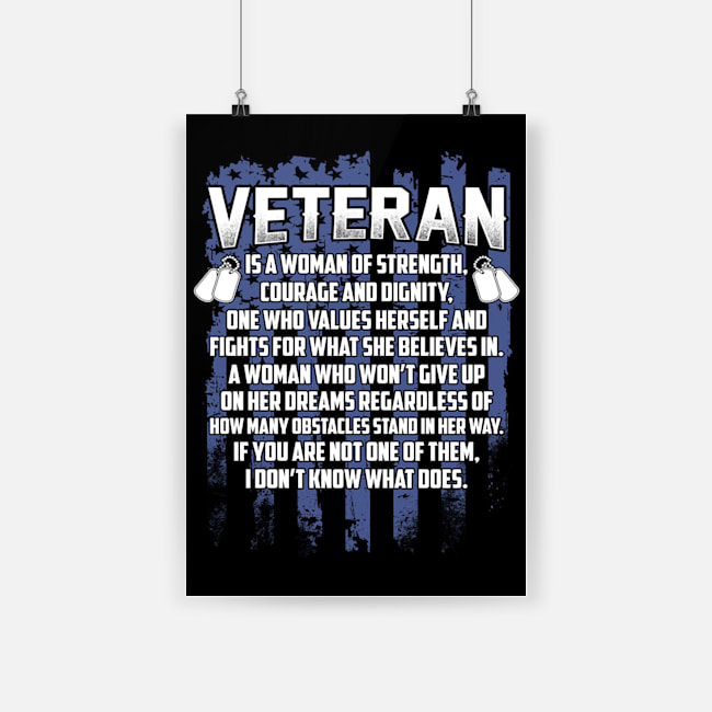 Veteran is a woman of strength courage and dignity poster 2