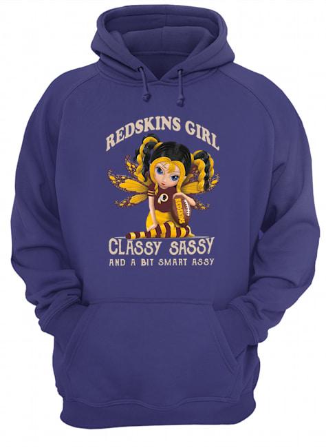 Washington redskins girl classy sassy and a bit smart assy hoodie