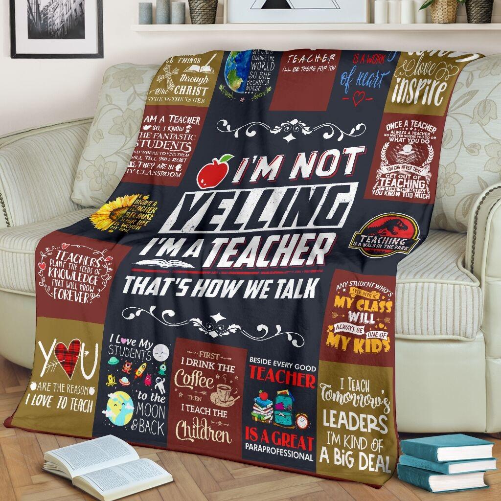 I'm not yelling i'm a teacher that's how we talk fleece blanket 1