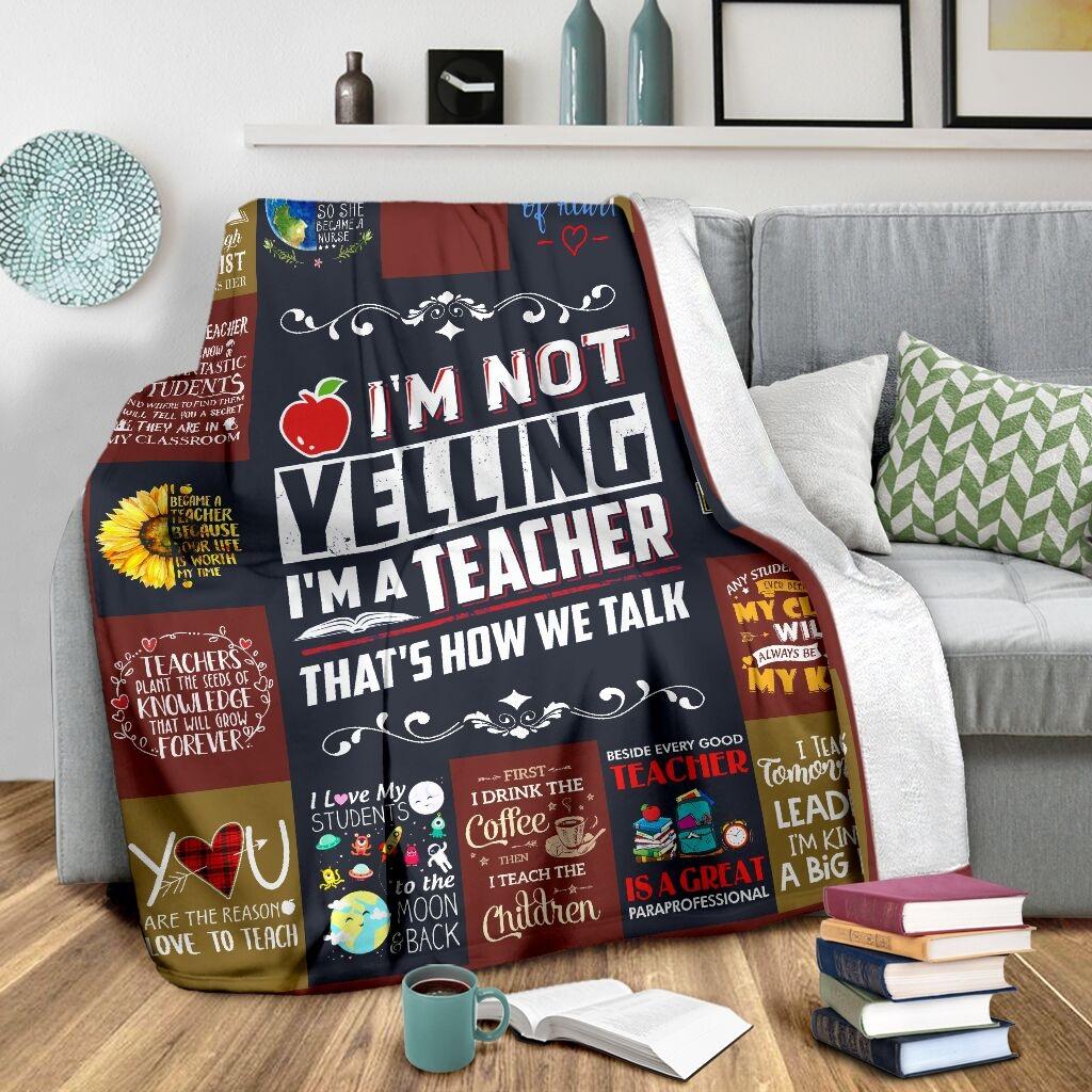I'm not yelling i'm a teacher that's how we talk fleece blanket 2