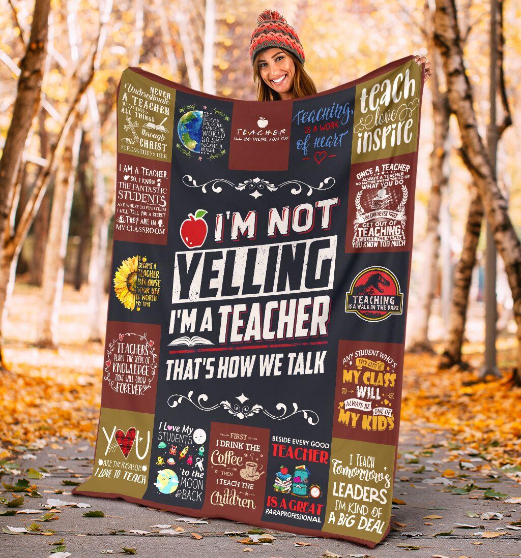 I'm not yelling i'm a teacher that's how we talk fleece blanket 3