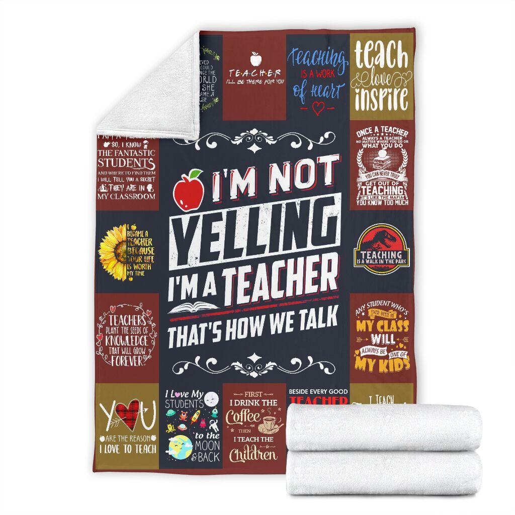 I'm not yelling i'm a teacher that's how we talk fleece blanket 4
