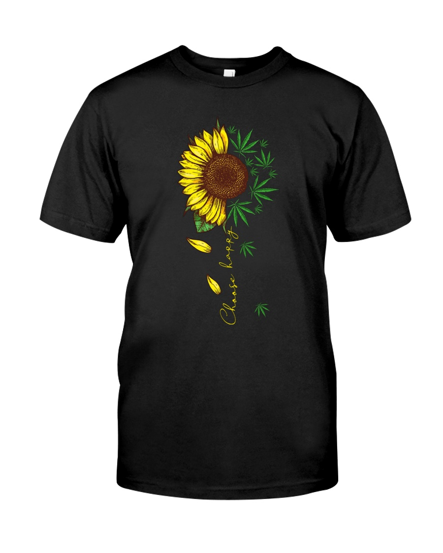 Choose happy sunflower and weed guy shirt