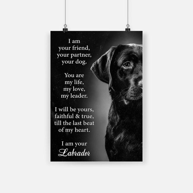 Dog labrador i am your friend poster 4