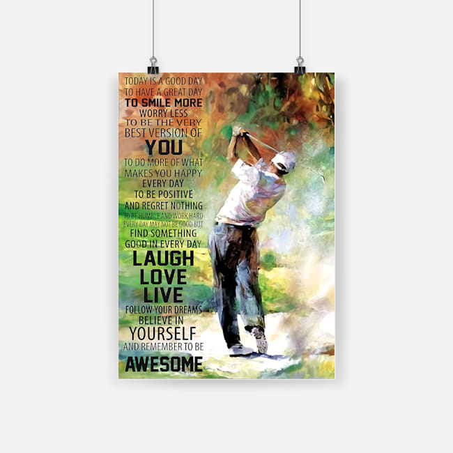 Golf today is a good to have a great day to smiles more poster 1