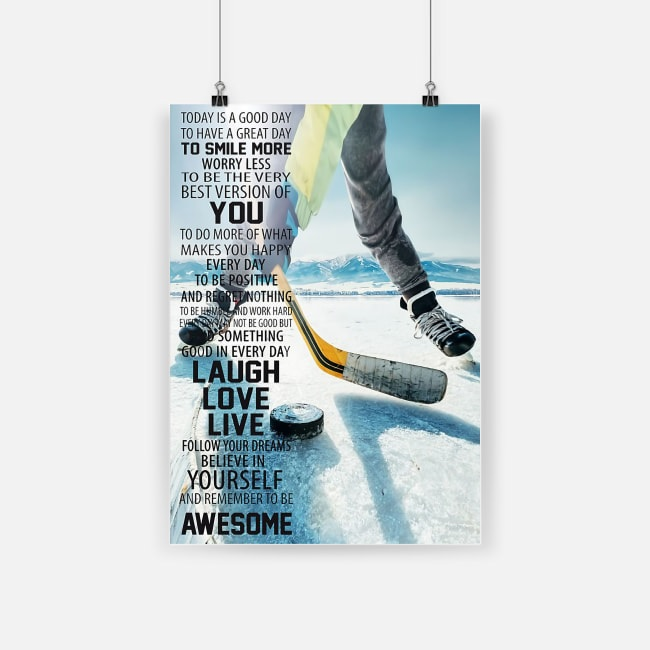 Hockey today is a good to have a great day to smiles more poster 2