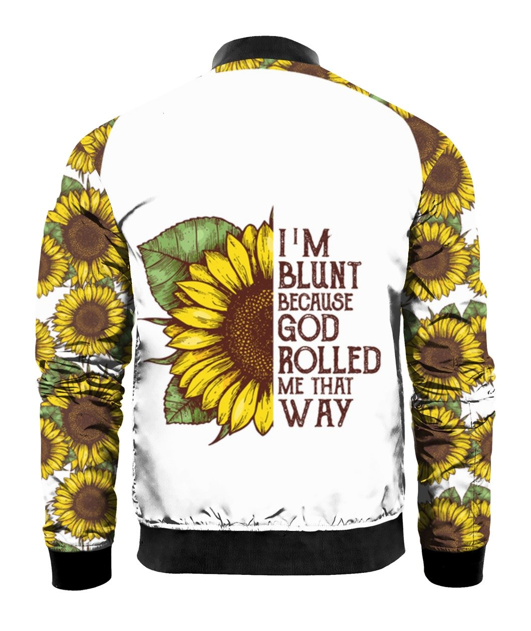 I'm blunt because god rolled me that way sunflower all over print bomber 1