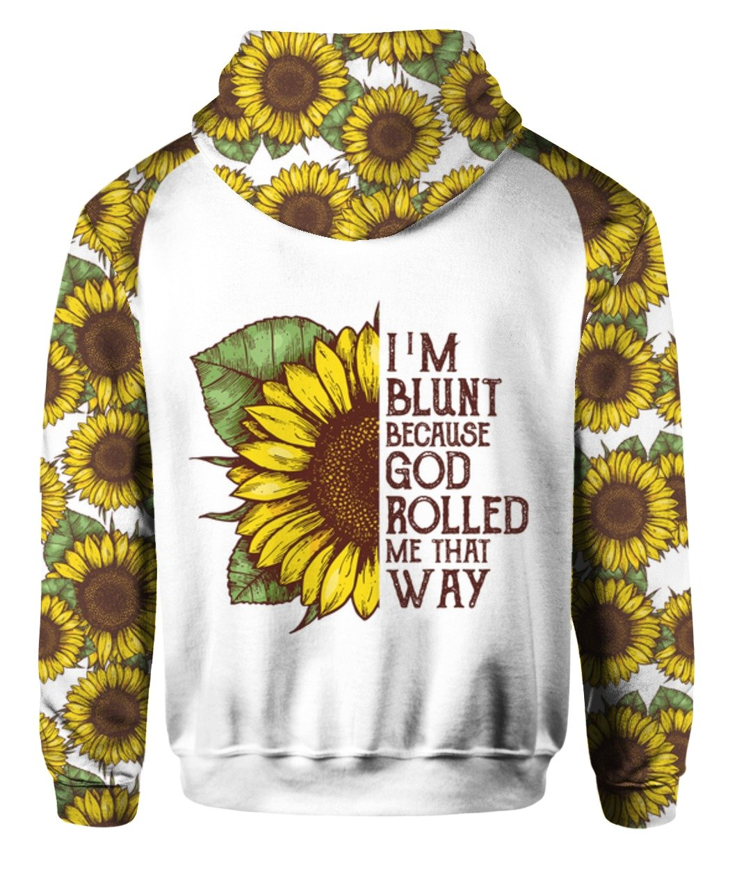 I'm blunt because god rolled me that way sunflower all over print zip hoodie 1