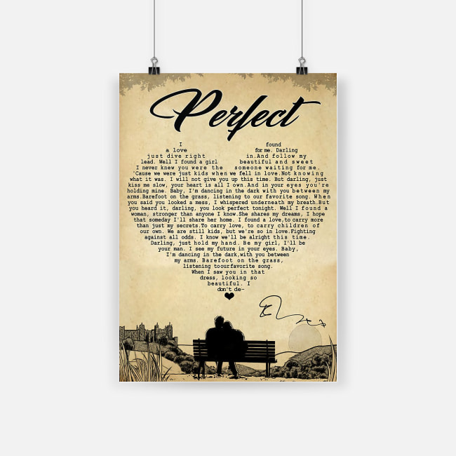 Perfect i found a love for me ed sheeran poster 2