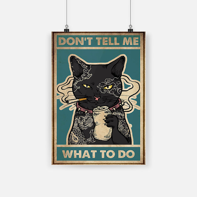 Cat don't tell me what to do poster 4