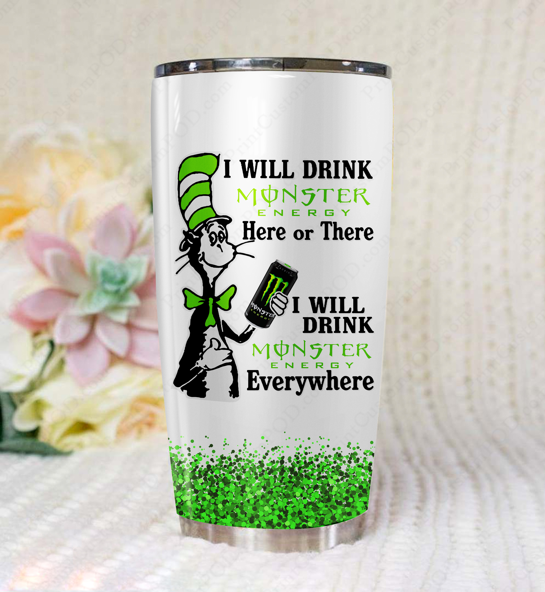 Dr seuss i will drink monster energy full over printed tumbler 1