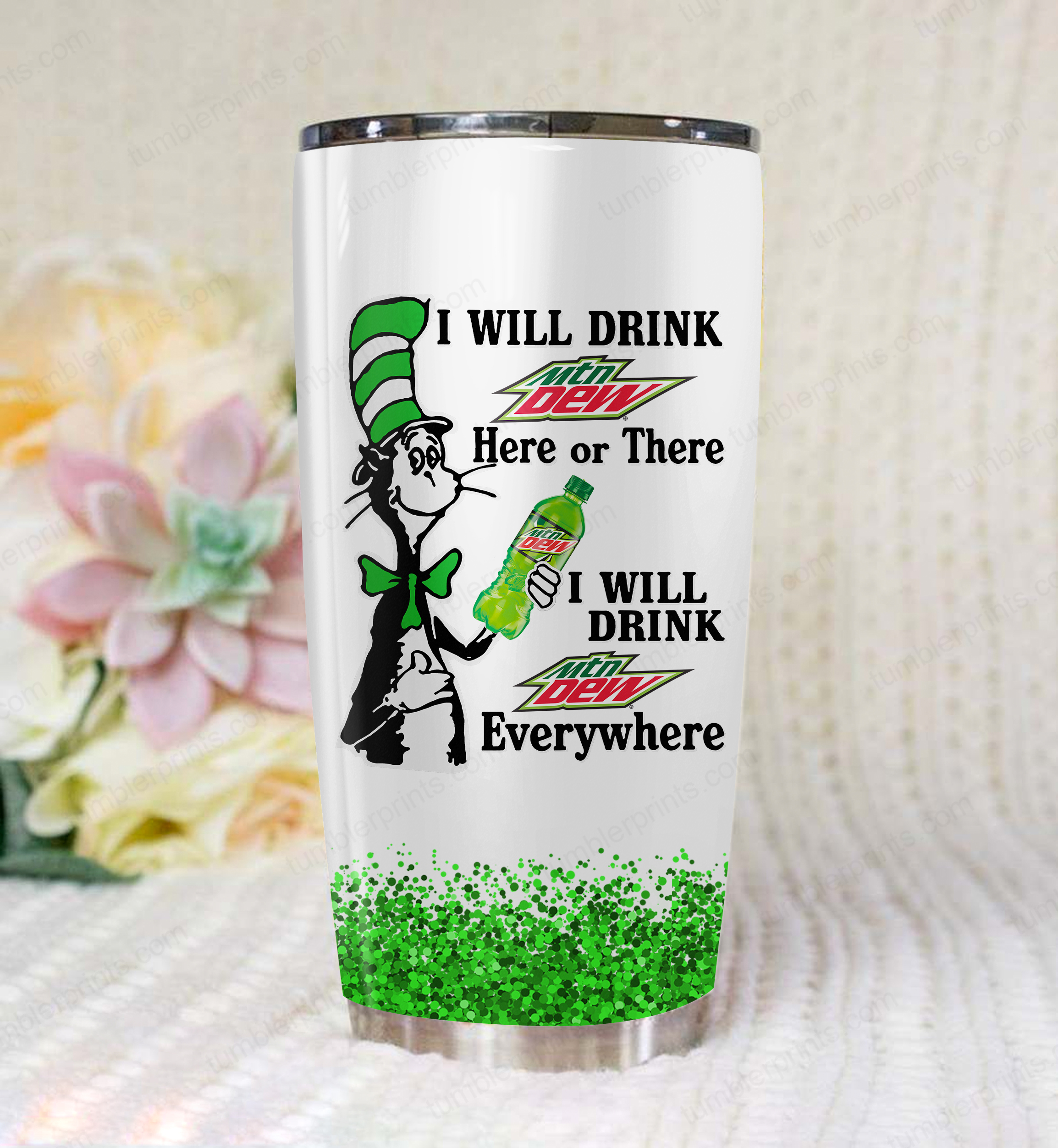 Dr seuss i will drink mountain dew full over printed tumbler 4