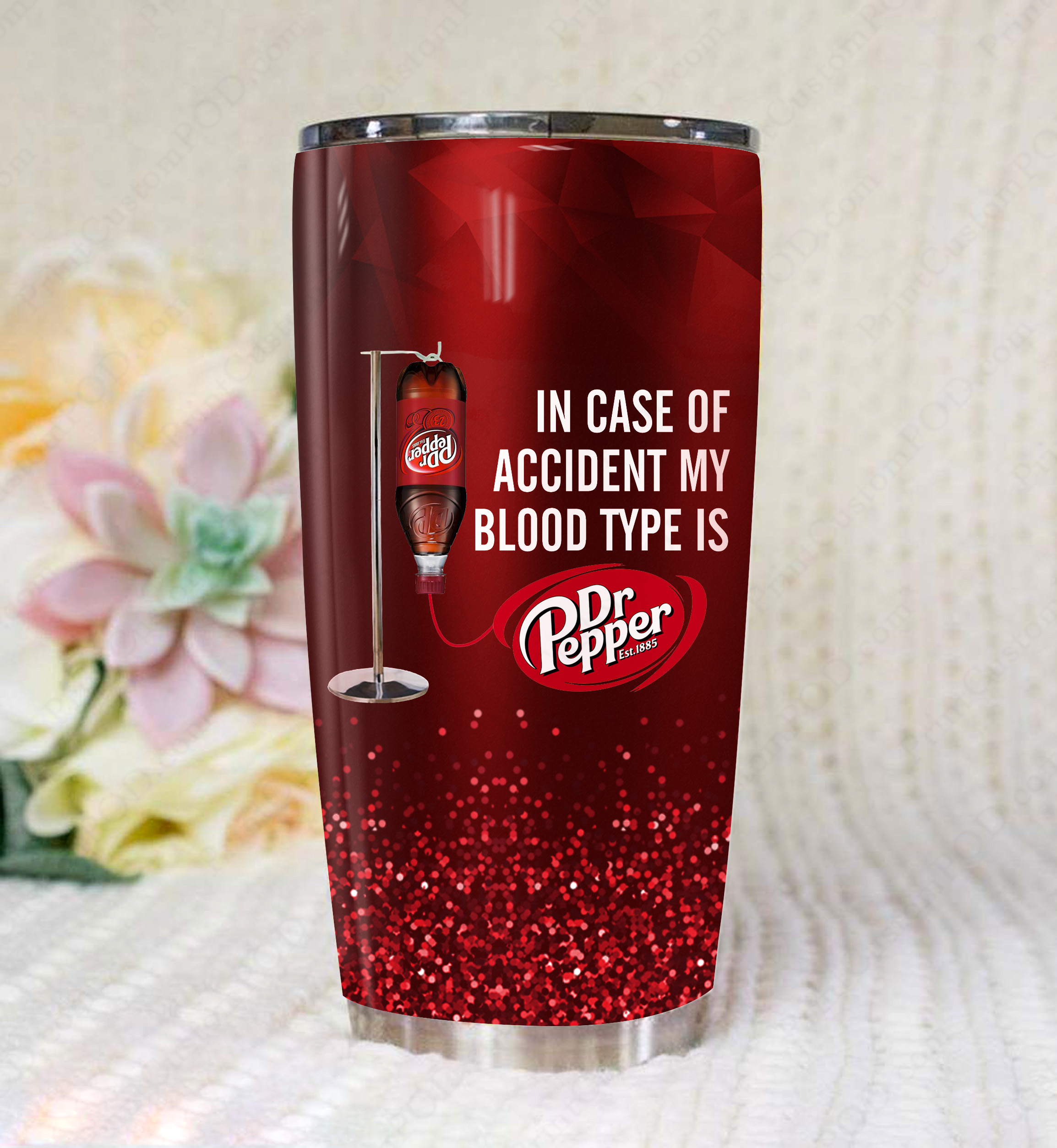 In case of an accident my blood type is dr pepper full over print tumbler 3
