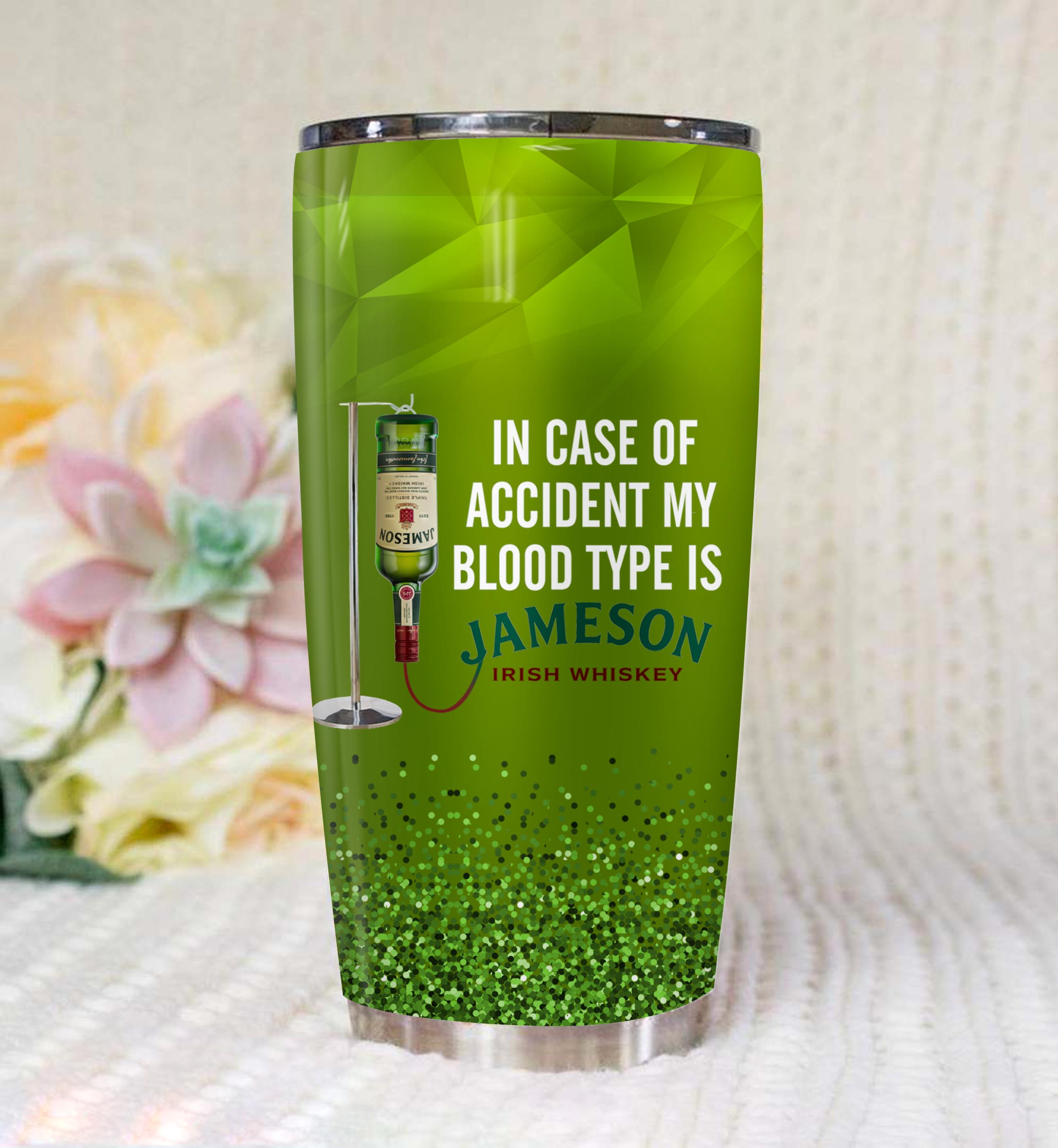 In case of an accident my blood type is jameson all over printed tumbler 4