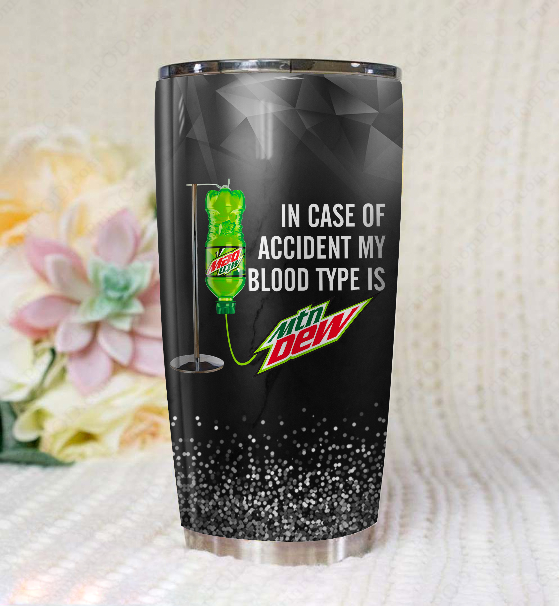 In case of an accident my blood type is mountain dew full printing tumbler 4