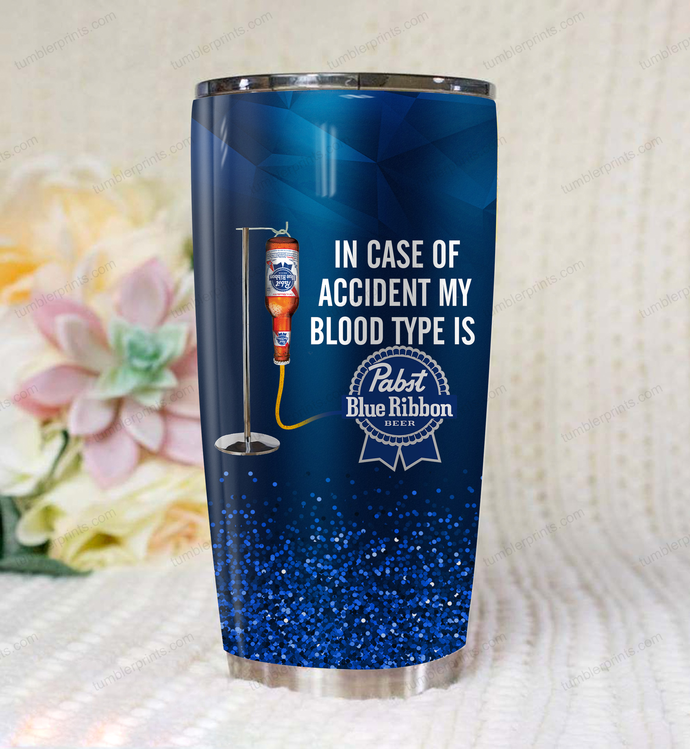 In case of an accident my blood type is pabst blue ribbon full printing tumbler 1