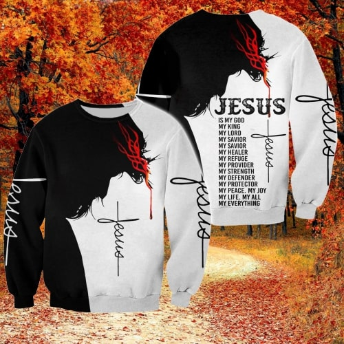 Jesus Is my god my king my lord full printing sweatshirt
