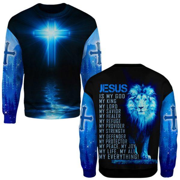 Jesus is a God my king my everything full printing sweatshirt