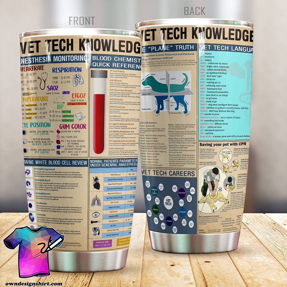Vet tech knowledge all over printed tumbler