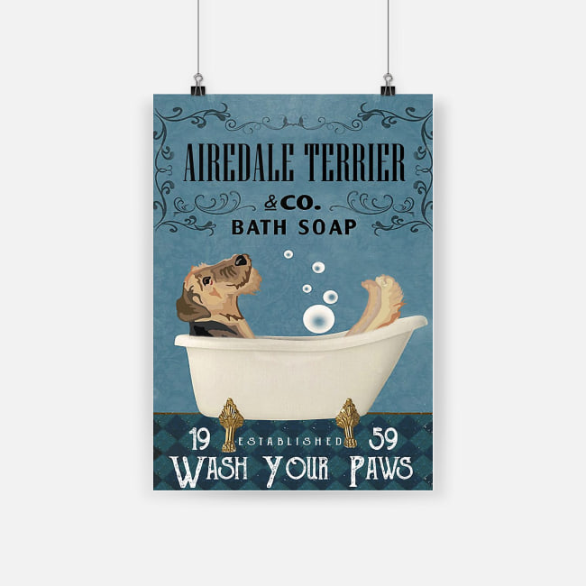 Airedale terrier bath soap wash your paws poster 2