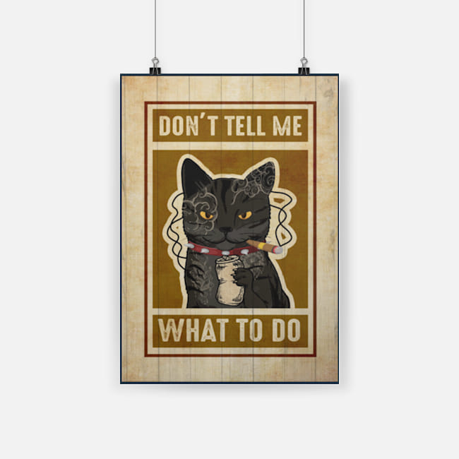 Black cat's smoking don't tell me what to do poster 2