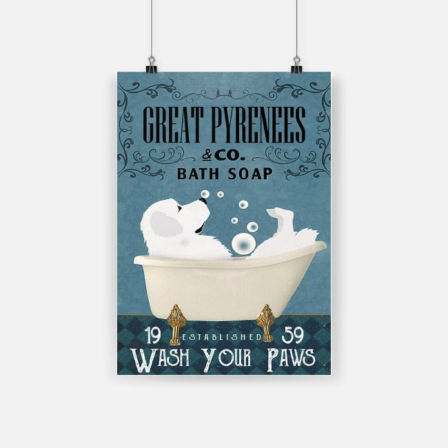 Great pyrenees and co bath soap wash your paws poster 1