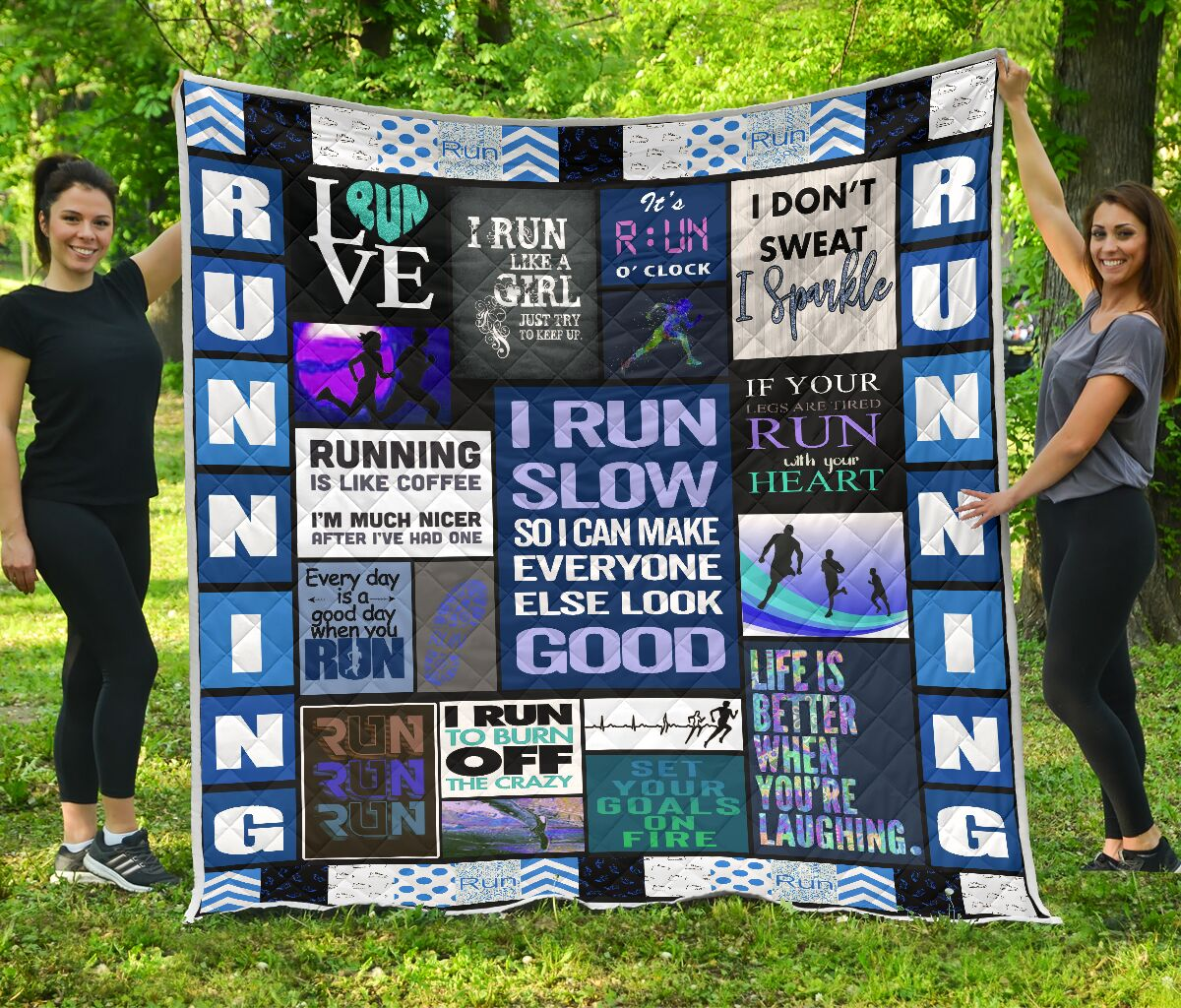 I run slow so I can make everyone else look good all over printed quilt 1