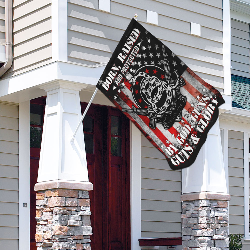 Born raised and protected by god guns guts and glory 2nd amendment flag 4