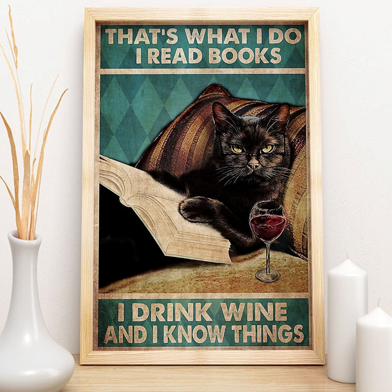 Black cat that's was i do i read book i drink wine and i know things retro poster 1